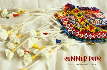 Summer Pops ❉ Bead Jewelry