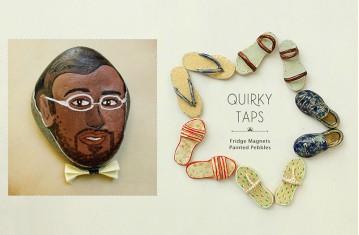 Quirky Taps * Fridge Magnet & Painted Pebbles.
